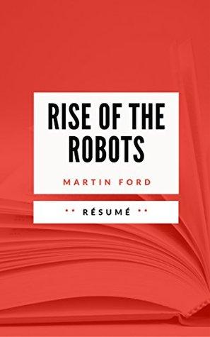 RISE OF THE ROBOTS: Résumé en Français