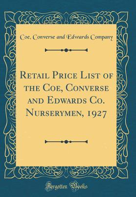 Retail Price List of the Coe, Converse and Edwards Co. Nurserymen, 1927