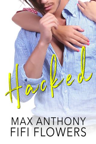 Hacked (Foolish Hearts, #3)