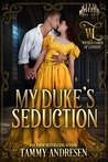My Duke's Seduction (Wicked Lords of London, #1)