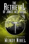 The Retrieval of Janice Westhouse: A Place in Time Short Story