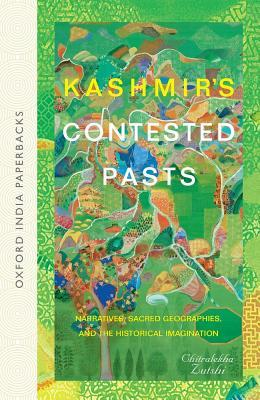 kashmir-s-contested-pasts-narratives-sacred-geographies-and-the-historical-imagination