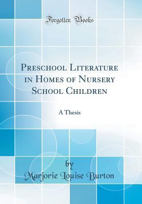 Preschool Literature in Homes of Nursery School Children: A Thesis