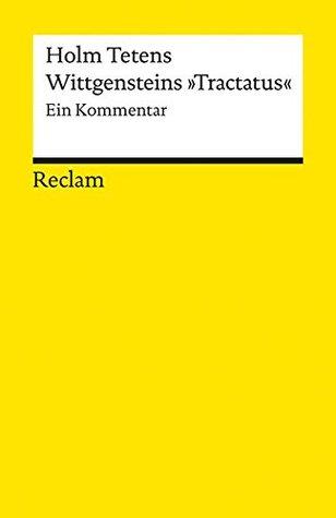 """Wittgensteins """"Tractatus"""": Ein Kommentar"""