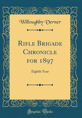 Rifle Brigade Chronicle for 1897: Eighth Year