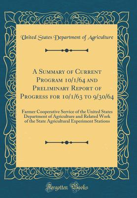 A Summary of Current Program 10/1/64 and Preliminary Report of Progress for 10/1/63 to 9/30/64: Farmer Cooperative Service of the United States Department of Agriculture and Related Work of the State Agricultural Experiment Stations