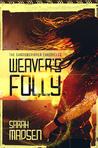 Weaver's Folly (The Shadowspinner Chronicles #1)