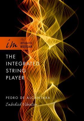 The Integrated String Player: Embodied Vibration