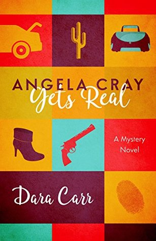 Angela Cray Gets Real: (An Angela Cray Mystery, Book 1)