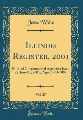 Illinois Register, 2001, Vol. 25: Rules of Governmental Agencies; Issue 22, June 01, 2001; Pages 6773-7007