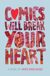 Comics Will Break Your Heart av Faith Erin Hicks