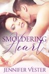 Smoldering Heart: Fleming Brothers Book 1 by Jennifer Vester