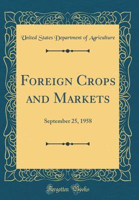 Foreign Crops and Markets: September 25, 1958