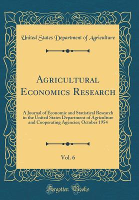 Agricultural Economics Research, Vol. 6: A Journal of Economic and Statistical Research in the United States Department of Agriculture and Cooperating Agencies; October 1954
