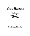 Crow Hunting: Songs of Innocence