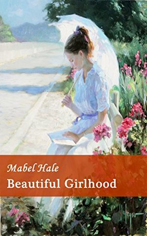Beautiful Girlhood - Old Version Content [Modern Library] (ANNOTATED)