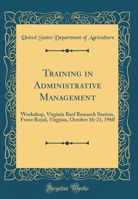 Training in Administrative Management: Workshop, Virginia Beef Research Station, Front Royal, Virginia, October 16-21, 1960