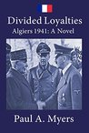 Divided Loyalties: Algiers 1941 (Fighting France)