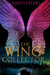 The Wing Collector by Kristi Helvig