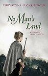 No Man's Land: A Reschen Valley Novel Part 1