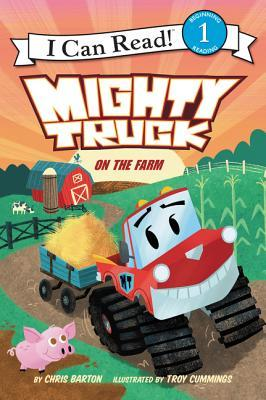 Mighty Truck on the Farm by Chris  Barton