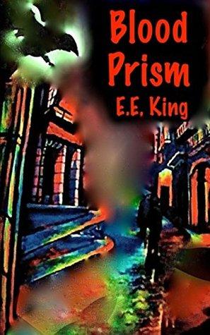 Blood Prism by E. E. King