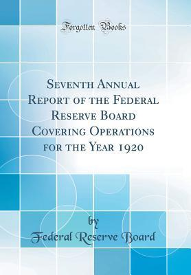Seventh Annual Report of the Federal Reserve Board Covering Operations for the Year 1920