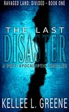 The Last Disaster (Ravaged Land: Divided, #1)