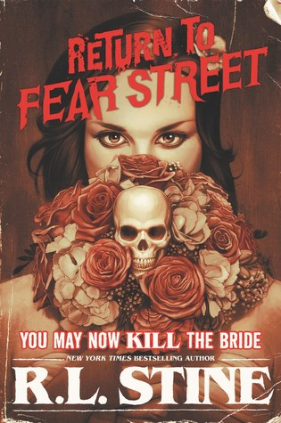 You May Now Kill the Bride (Return to Fear Street, #1)
