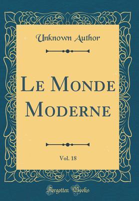 Le Monde Moderne, Vol. 18