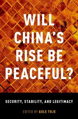 Will China's Rise Be Peaceful?: The Rise of a Great Power in Theory, History, Politics, and the Future