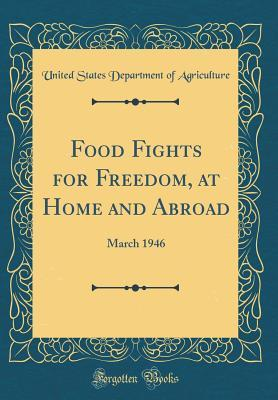 Food Fights for Freedom, at Home and Abroad: March 1946