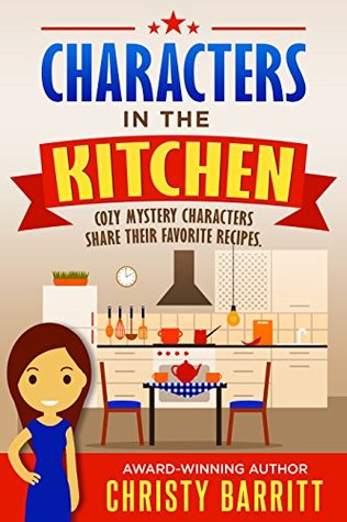 Characters in the Kitchen: Your Favorite Story People Bring Their Book Recipes to Life