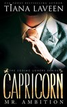 Capricorn - Mr. Ambition by Tiana Laveen