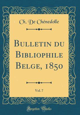 Bulletin Du Bibliophile Belge, 1850, Vol. 7