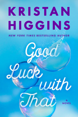 Image result for good luck with that kristan higgins
