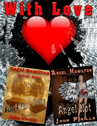 """Angel Hamilton Angel Not and Blackhawk Down: """"A Valentine's Gift With Love"""""""