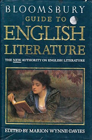 Bloomsbury Guide To English Literature: The New Authority On English Literature