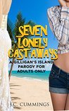 Seven Lonely Castaways: A Gilligan's Island Parody for Adults Only