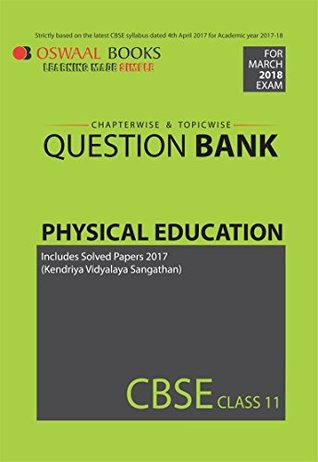 Oswaal CBSE Chapterwise/Topicwise Question Bank for Class 11 Physical Education (Mar.2018 Exams)