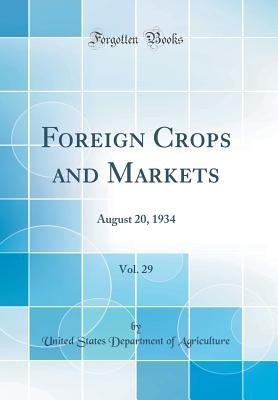 Foreign Crops and Markets, Vol. 29: August 20, 1934