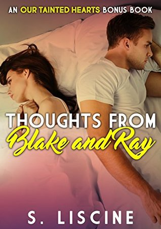 Thoughts from Blake and Ray: Our Tainted Hearts Bonus Chapter