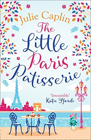 The Little Paris Patisserie (Romantic Escapes, Book 3)