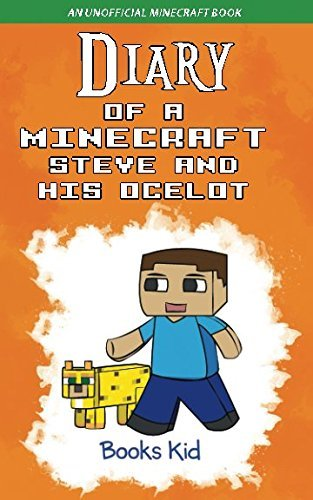 Diary of a Minecraft Steve and His Ocelot: An Unofficial Minecraft Book