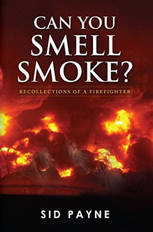 Can You Smell Smoke?: Recollections of a Firefighter