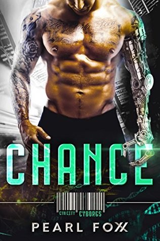 CHANCE (Cyn City Cyborgs Book 1)