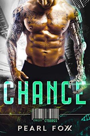 CHANCE (Cyn City Cyborgs Book 1)