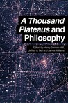 A Thousand Plateaus and Philosophy