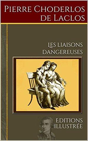 Les liaisons dangereuses: Edition illustrée
