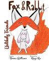 Fox & Rabbit: Unlikely Friends